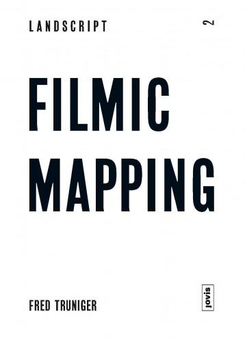 Abb.: Cover Filmic-Mapping, mit freundlicher Genehmigung des Jovis Verlags