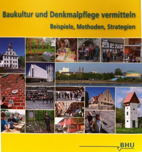 BHU Baukultur und Denkmalpflege vermitteln