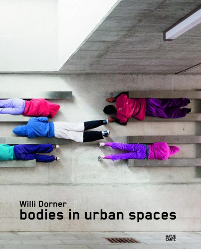 "Abb.: Cover ""Bodies in Urban Spaces"" Willi Dorner, Hatje Cantz Verlag"